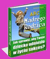eBook - ABC Mądrego Rodzica: Droga Do Sukcesu