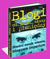 eBook - Blogi Od A Do... Sławy I Pieniędzy