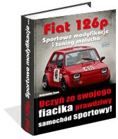 eBook - Fiat 126p. Sportowe Modyfikacje I Tuning Malucha