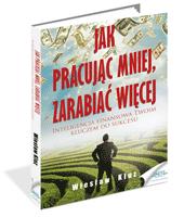 eBook - Jak Pracując Mniej, Zarabiać Więcej