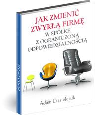 eBook - Jak Zamienić Zwykłą Firmę W Spółkę Z O.o.