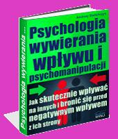 eBook - Psychologia Wywierania Wpływu I Psychomanipulacji
